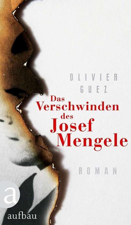 Olivier Guez: Das Verschwinden des Josef Mengele  | Foto: dpa