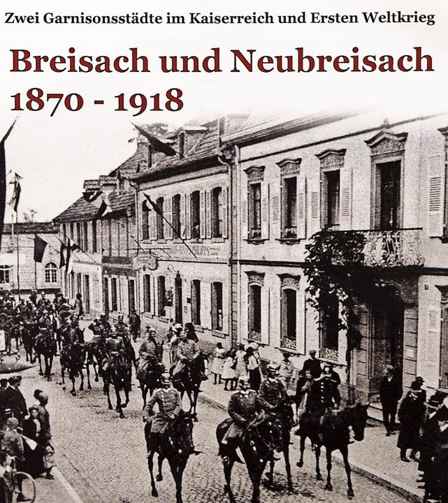 Breisach und Neuf-Brisach in der Zeit ...ellung im Museum für Stadtgeschichte.   | Foto: Kai Kricheldorff