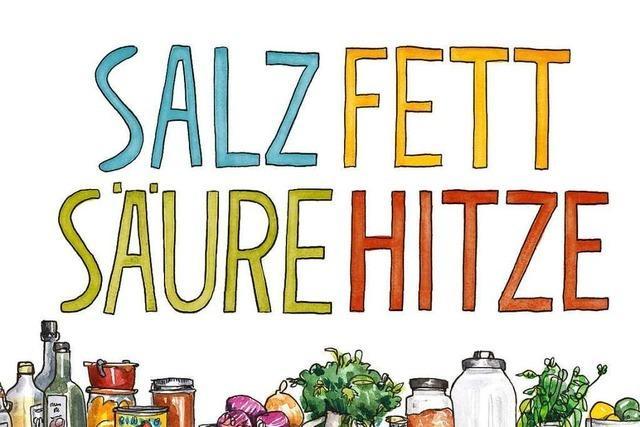 Salz, Fett, Säure, Hitze: Die vier Elemente guten Kochens