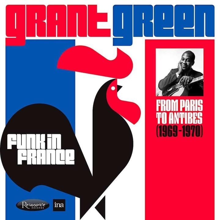 <rot><Dreieck3></Dreieck3></rot>Grant ...: Funk in France  (Resonance Records).    Foto: Resonance Records