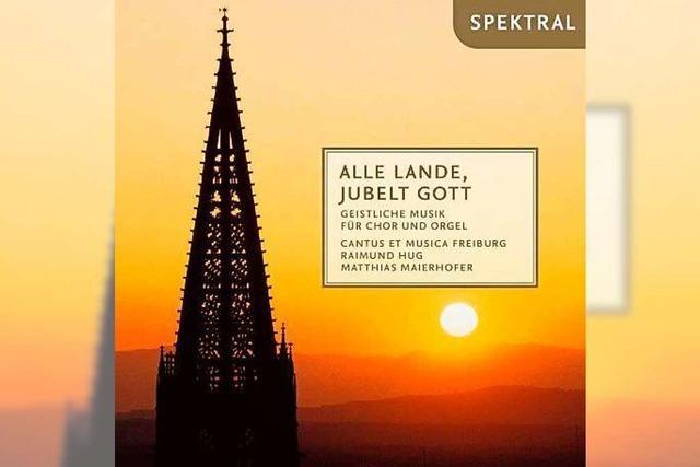 Neue CDs: Raimund Hugs Ensemble cantus et musica freiburg mit geistlicher Musik des 20. und 21. Jahrhunderts