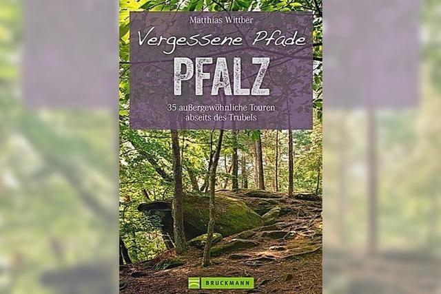 Vergessene Pfade Pfalz