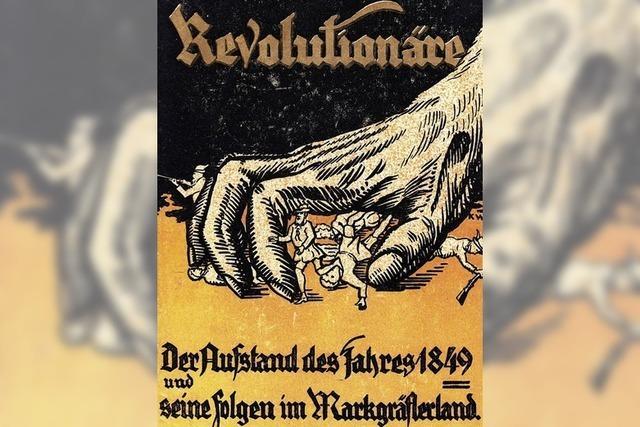 Große Geschichte im Kleinen: Das Revolutionsjahr 1849 vor Ort im Markgräflerland