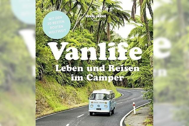 Vanlife - oder auf der Suche nach dem lässigen Leben