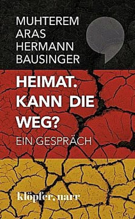 Muhterem Aras/Hermann Bausinger: Heima... Tübingen 2019.  150 Seiten,  20 Euro.    Foto: bz