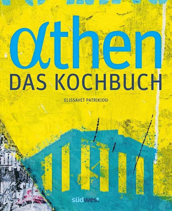 Athen – das Kochbuch.  | Foto: Verlag Südwest