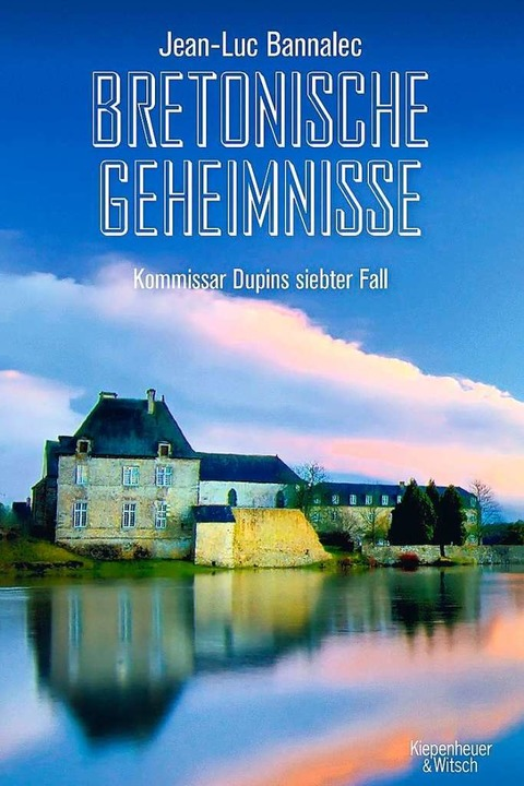 Bretonische Geheimnisse werden von Kommissar Dupin zuverlässig aufgeklärt.    Foto: Verlag Kiepenheuer & Witsch