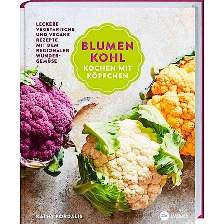 Kathy Kordalis: Blumenkohl – Kochen mit Köpfchen  | Foto: Landwirtschaftsverlag