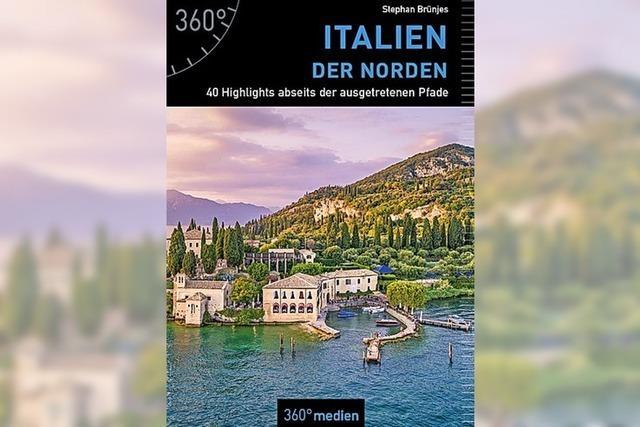 Der Norden Italiens auf nicht ausgetretenen Pfaden