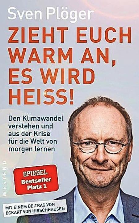 Sven Plöger: Zieht euch warm an, es wi...t am Main 2020. 240 Seiten, 19,95 Euro    Foto: bz