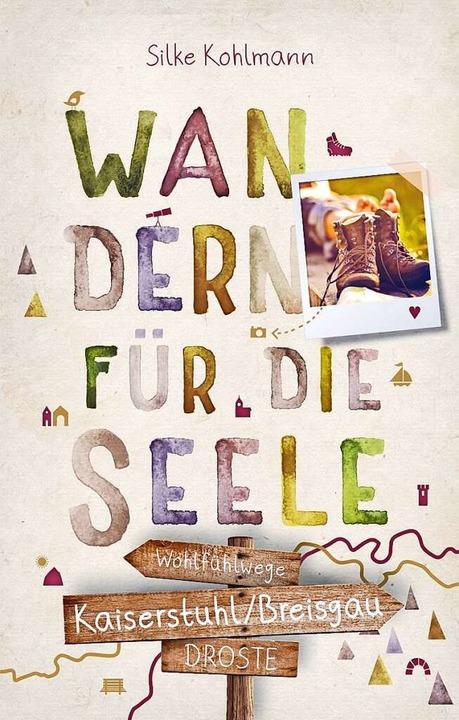 Wandern für die Seele.  | Foto: Droste Verlag