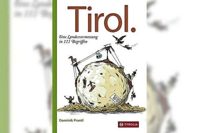 Launige Landeskunde über Tirol