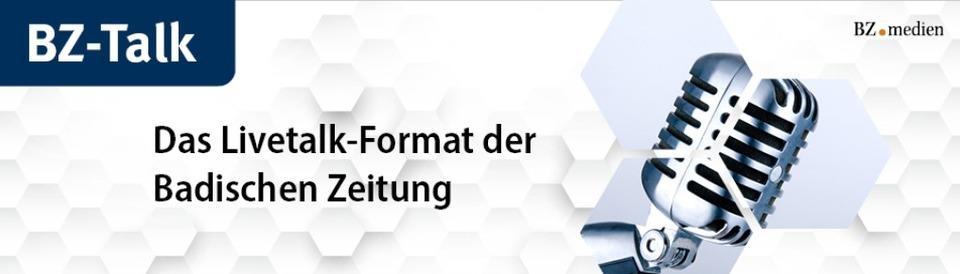 BZ-Talk – Das digitale Liveformat der Badischen Zeitung