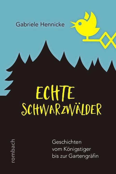 Gesucht, gefunden und in ein Buch gepackt: Echte Schwarzwälder  | Foto: privat