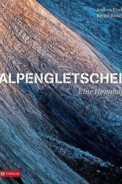 Andrea Fischer, Bernd Ritschel: Alpeng...e, Tyrolia Verlag, 256 Seiten, 39 Euro  | Foto: Tyrolia Verlag