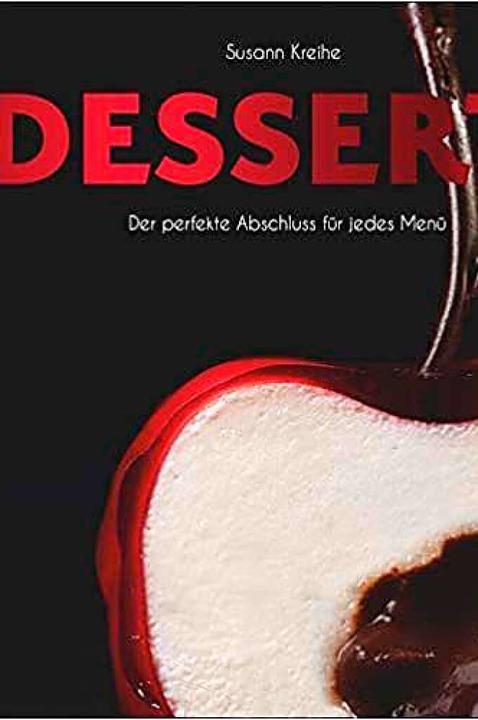 Susanne Kreihe, Desserts – der p...ristian Verlag, 320 Seiten, 49,99 Euro  | Foto: Christian Verlag