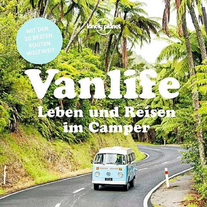 Ed Bartlett und Becky Ohlsen:Vanlife – Leben und Reisen im Camper  | Foto: Verlag Lonely Planet