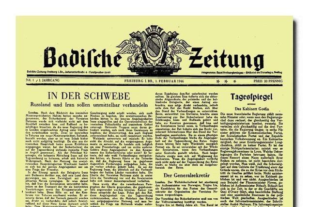 Worüber die Badische Zeitung in ihrer Erstausgabe am 1. Februar 1946 berichtet hat
