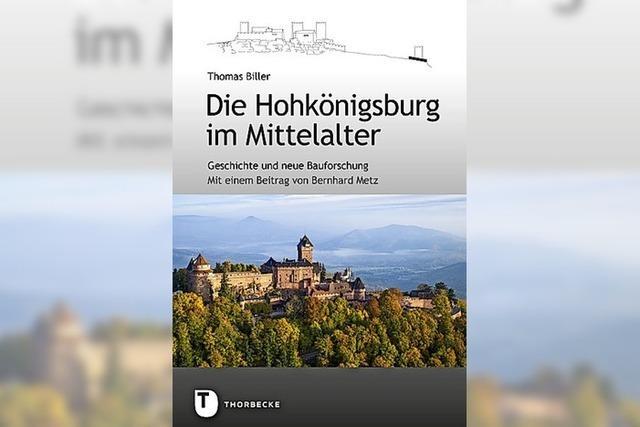 REGIO-GESCHICHTE: Neues zur Hohkönigsburg