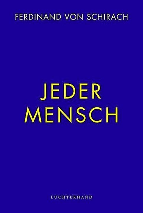 Ferdinand von Schirach: Jeder Mensch. ...g, München, 2021.  31 Seiten,  5 Euro.  | Foto: BZ