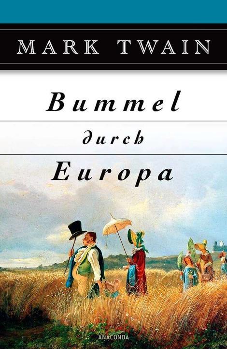 """Mark Twain: """"Bummel durch Europa...t einem  Heidelberg-Cover) erhältlich.    Foto: Verlag Anaconda"""