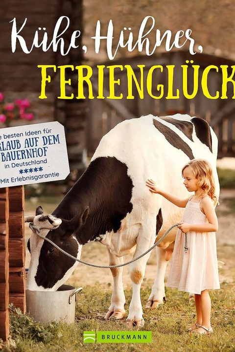 Regine Heue: Kühe, Hühner, Ferienglück...uckmann Verlag, 168 Seiten, 19,99 Euro  | Foto: Bruckmann Verlag