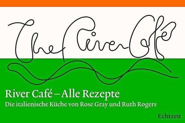 Kulinarisches Kopfkino: Die besten Rezepte aus dem River Café in London