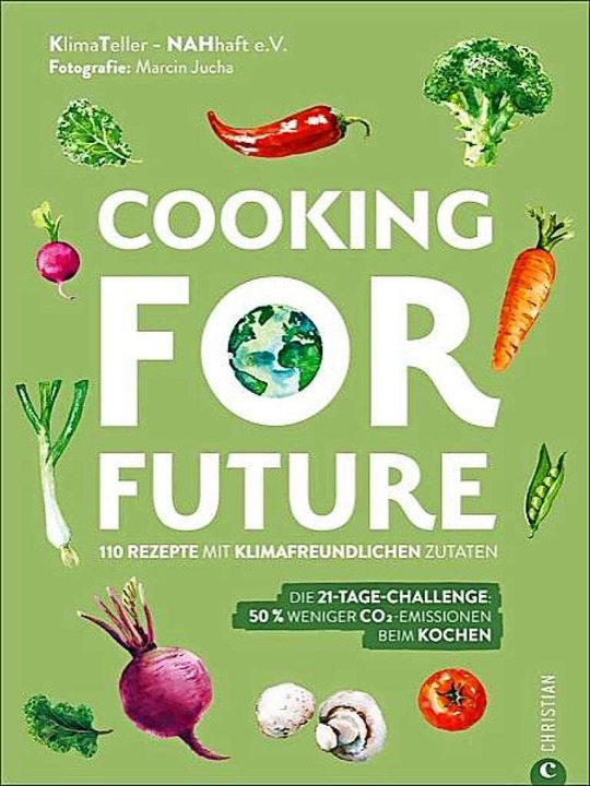 Cooking for Future  | Foto: Christian Verlag