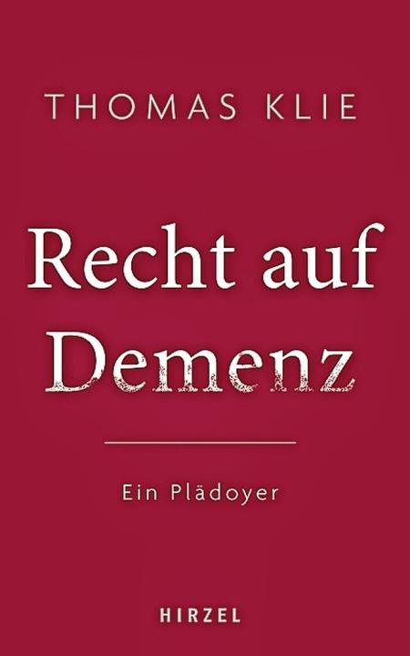 Thomas Klie: Recht auf Demenz. Ein Plä... Stuttgart 2021,  176 Seiten, 18 Euro.  | Foto: Hirzel Verlag