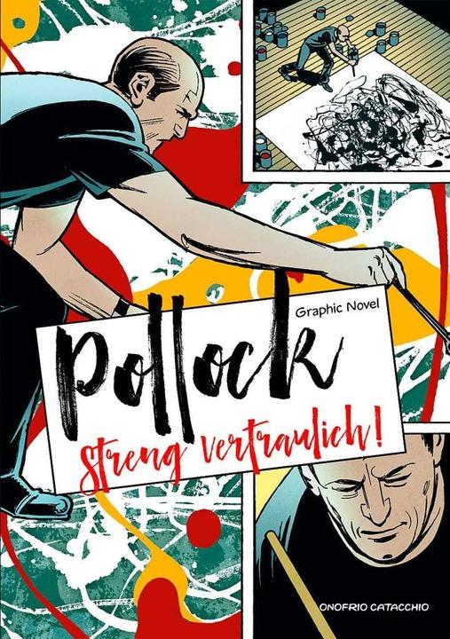 Das Cover von Onofrio Catacchios Graphic Novel über Jackson Pollock.  | Foto: Verlag