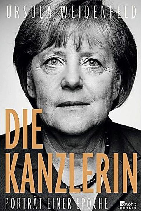 Ursula Weidenfeld: Die Kanzlerin. Rowohlt Berlin, 2021.  348 Seiten,  22 Euro.  | Foto: Verlag